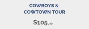 Cowboys and Cowtown Tour